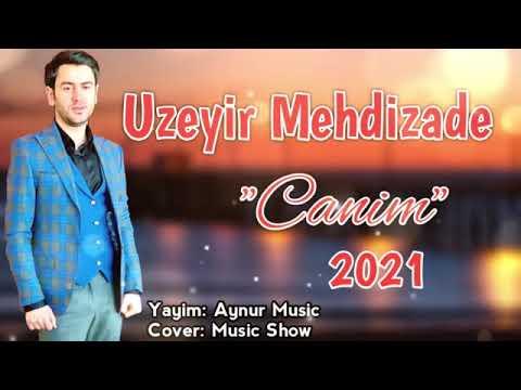 Uzeyir Mehdizade Canim 2021 Yeni Versya Yukle Uzeyir Mehdizade Canim 2021 Yeni Versya Mp3 Yukle