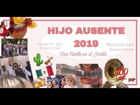 HIJO AUSENTE 2019 - Nochistlan Zacatecas - UNA VUELTA EN EL JARDIN - VLOG #3