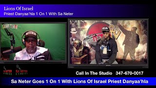 Sa Neter Goes 1 On 1 With One Of The Most Powerful Hebrew Israelite. Priest Danyaahla