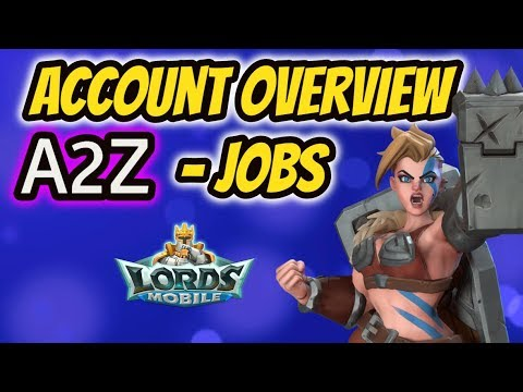 Lords Mobile - Account Overview A2Z - Jobs