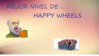 ELMEJOR NIVEL DE HAPPY WHEELS