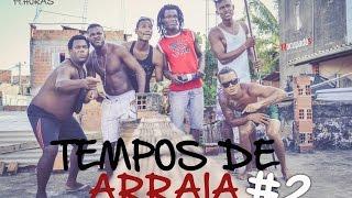TEMPOS DE ARRAIA #2