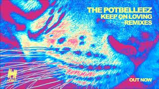 The Potbelleez - Keep On Loving (Hawksburn Remix)