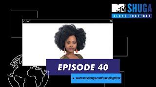 MTV Shuga: Alone Together | Episode 40