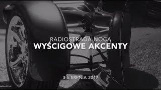 Radiostrada nocą: Wyścigowe akcenty // Piotr Lenartowicz, Dorota i Andrzej Godulowie
