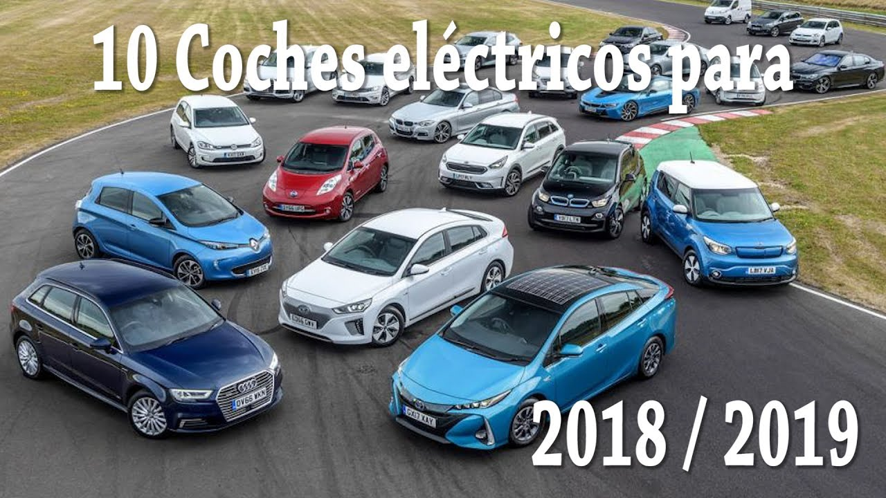10 Coches Electricos Para 2018 2019 Youtube