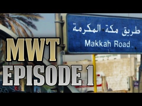 Muslim World Tour Episode 1 : Makkah (La Mecque)