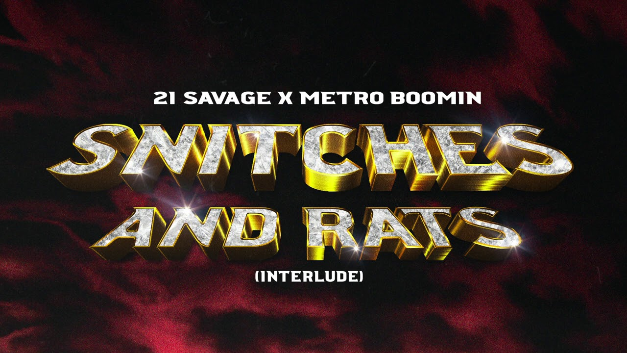 21 Savage x Metro Boomin - Snitches & Rats Interlude (Official Audio)