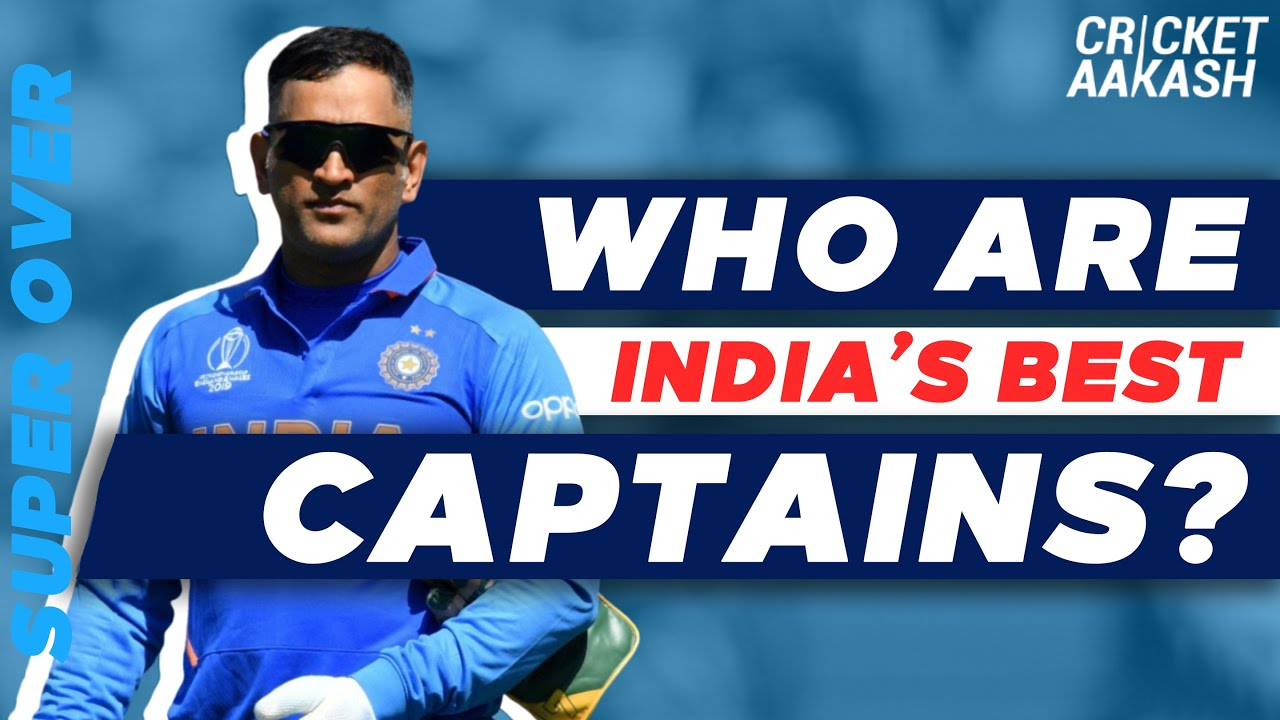 Who are INDIA's BEST CAPTAINS? | Super Over with Aakash CHOPRA