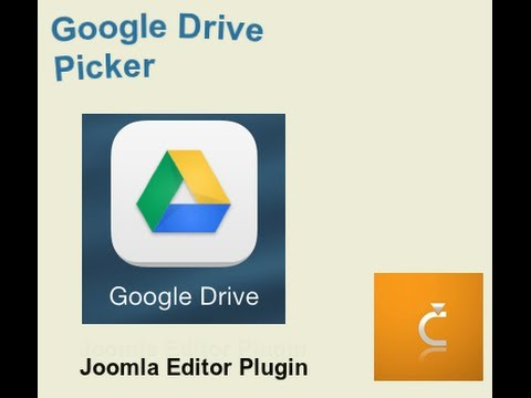 Google Drive Picker for Joomla