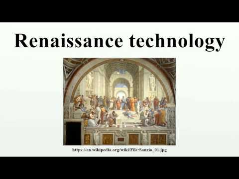 Renaissance technology: Renaissance technology