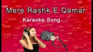 Mere रश्क -ए-Qmr Tu Ne Pehli Nazar (Karaoke Song)
