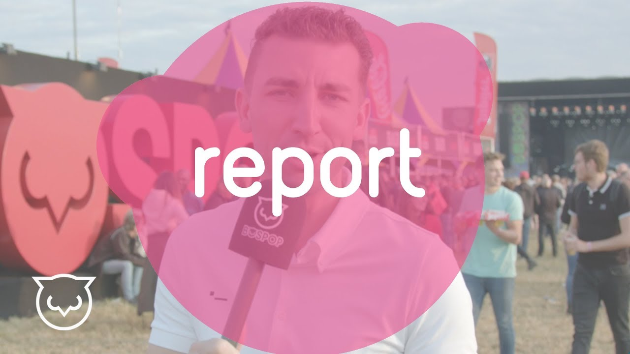 Bospop 2019 | Report - De opstart
