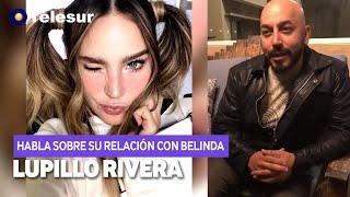 LUPILLO RIVERA HABLA SOBRE SU RELACIÓN CON BELINDA. YouTube Videos
