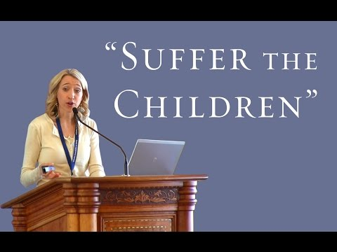 Suffer the Children: What it Means to be a Child in Today's Culture