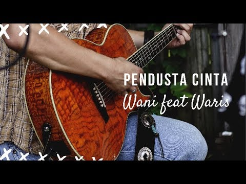 [ LIRIK ] Pendusta Cinta - Wani featuring Waris