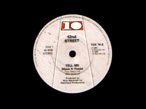 52nd Street - Tell Me (How It Feels)