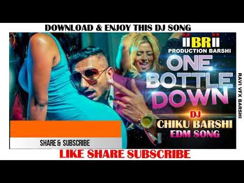 ONE BOTTLE Down EDM MIX DJ CHIKU BARSHI