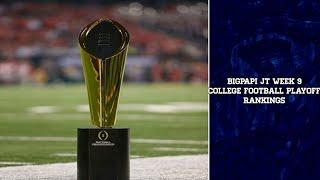 BigPapi JT's Week 9 College Football Playoff Rankings