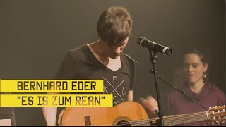 "FM4 Protestsongcontest 2016/10 Bernhard Eder - ""Es is zum rean"""