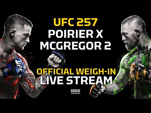 UFC 257: Poirier vs. McGregor 2 Official Weigh-In LIVE Stream - MMA Fighting