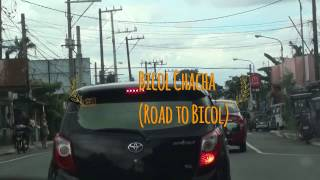 Manila to Bicol Philippines with Bicol Chacha (music only)