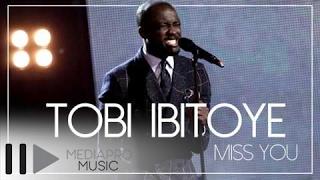 Tobi Ibitoye - Miss You
