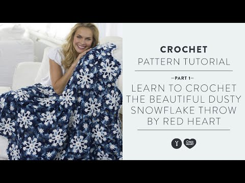 Learn To Crochet The Beautiful Dusty Snowflake Throw By Red Heart - Part 1