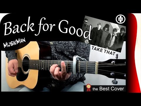 BACK FOR GOOD 💔 - Take That / GUITAR Cover / MusikMan #173