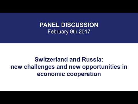 """""""Switzerland and Russia: New Challenges and New Opportunities in Economic Cooperation"""""""
