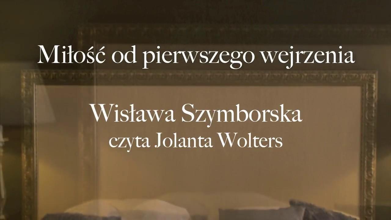 Wiersz Miłość Od Pierwszego Wejrzenia Wisława Szymborska Recytacja