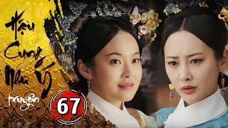 Hậu Cung Như Ý Truyện - Tập 67 [FULL HD] | Phim Cổ Trang Trung Quốc Hay Nhất 2018