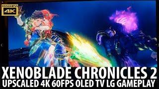 XENOBLADE CHRONICLES 2 4K UPSCALE 60FPS OLED TV LG B7 SWITCH GAMEPLAY