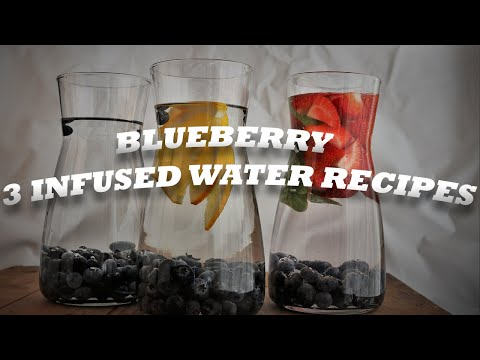 3 Blueberry Infused Water Recipes - Kickstart a Healthier Lifestyle