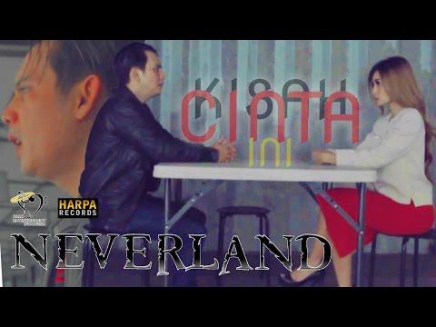 NEVERLAND - KISAH CINTA INI - Official Music Video