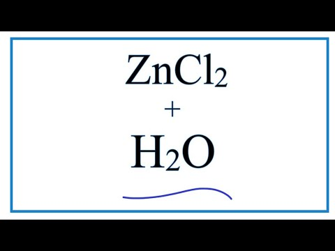 Equation For ZnCl2 + H2O     (Zinc Chloride + Water)