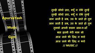 Aaj Jaane Ki Zid Na Karo Karaoke Lyrics Scale Lowered