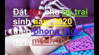 Đặt tên bé trai sinh năm 2020 tuổi Canh Tý hay và ý nghĩa nhất!