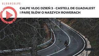 Calpe VLOG dzień 3- Castell de Guadalest i parę słów o rowerach