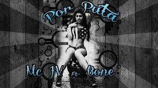 Por Puta - Mc Jv ft El Bonee (Studio Carnalitos y Reales Guerrilleros)