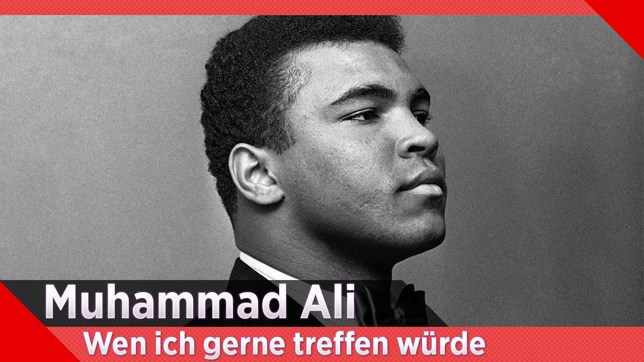 Muhammad Ali Wen Ich Gerne Treffen Würde Youtube