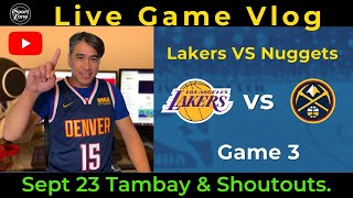 Lakers vs. Nuggets Game 3 -  iSportZone Playoffs Live Vlog .Tambay & Shoutouts!