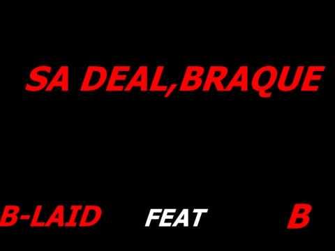 B-LAID feat B SA DEAL,BRAQUE (2010)