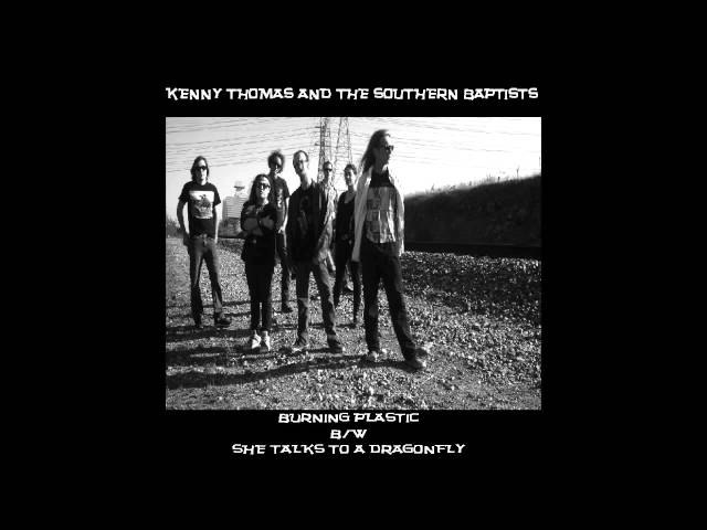 "KENNY THOMAS AND THE SOUTHERN BAPTISTS ""SHE TALKS TO A DRAGONFLY"""