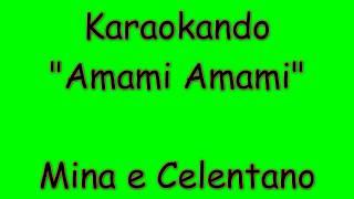 Karaoke Duetti - Amami Amami - Mina e Celentano (testo)