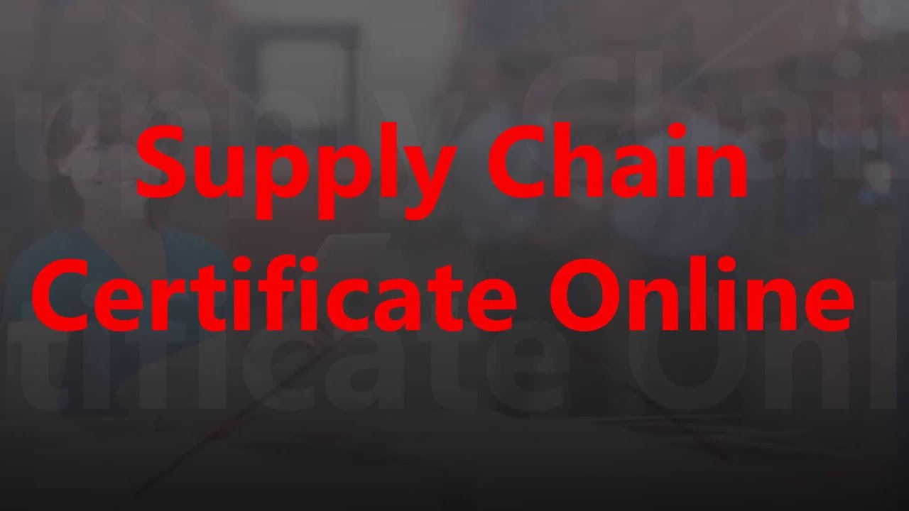 Supply Chain Certification Online Youtube