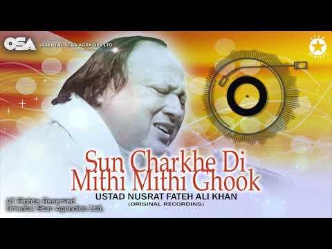 Sun Charkhe Di Mithi Mithi Ghook   Ustad Nusrat Fateh Ali Khan   Complete Version   OSA Worldwide