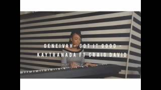 Got it Good Kaytranada ft Craig David - Geneivah