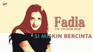 Fadia - Si Miskin Bercinta (Official Audio)