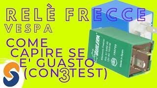 RELE' FRECCE VESPA, COME SI CAMBIA + 3 TEST FACILI
